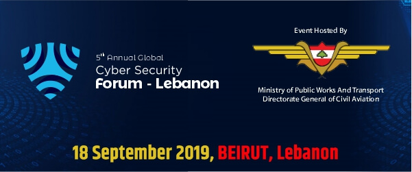 5th Annual Global Cyber Security Forum – Lebanon